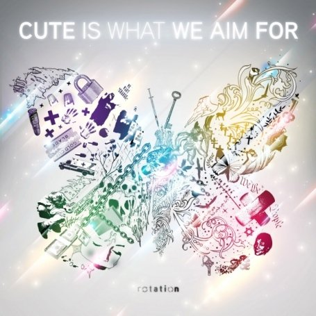 Cute Is What We Aim For - Rotation - Zortam Music