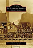 img - for Burlington Railroad, The:: Alliance Division (Images of Rail) book / textbook / text book