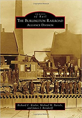 Burlington Railroad, The:: Alliance Division (Images of Rail)