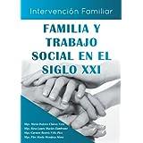 Familia y Trabajo Social En El Siglo XXI