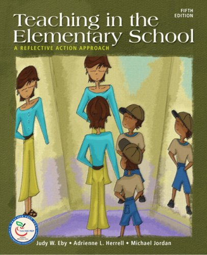Teaching in the Elementary School: A Reflective Action...