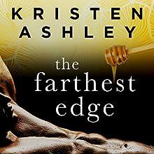 The Farthest Edge Audiobook by Kristen Ashley Narrated by Lizbeth Gwynn