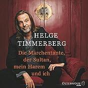 Die Märchentante, der Sultan, mein Harem und ich (       ungekürzt) von Helge Timmerberg Gesprochen von: Helge Timmerberg