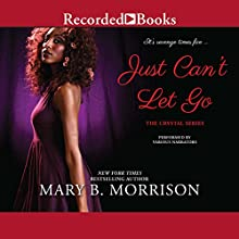 Just Can't Let Go Audiobook by Mary B. Morrison Narrated by Dylan Ford, Angela Lewis, Kentra Lynn, Ian Eugene Ryan, Carmen Vine, Isis Washington
