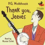 Thank You, Jeeves (       UNABRIDGED) by P. G. Wodehouse Narrated by Nicolas Coster