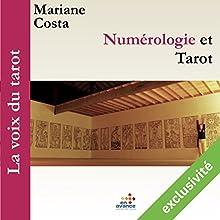Numérologie et tarot (La voix du tarot 2)   Livre audio Auteur(s) : Marianne Costa Narrateur(s) : Marianne Costa