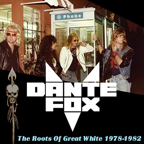 CD : DANTE FOX - Roots Of Great White 1978-1982