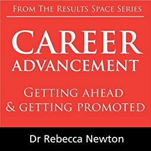 Career Advancement: Getting ahead & getting promoted   [Rebecca Newton]