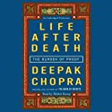 Life After Death: The Burden of Proof (       UNABRIDGED) by Deepak Chopra Narrated by Shishir Kurup
