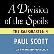 A Division of the Spoils: The Raj Quartet, Book 4 | Paul Scott