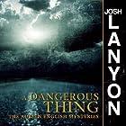 A Dangerous Thing: An Adrien English Mystery, Book 2 Hörbuch von Josh Lanyon Gesprochen von: Chris Patton