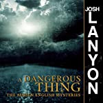 A Dangerous Thing: An Adrien English Mystery, Book 2 (       UNABRIDGED) by Josh Lanyon Narrated by Chris Patton