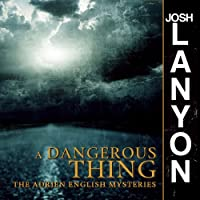 A Dangerous Thing: An Adrien English Mystery, Book 2 Hörbuch von Josh Lanyon Gesprochen von: Chris Patton
