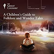 A Children's Guide to Folklore and Wonder Tales |  The Great Courses