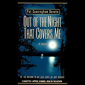 Out of the Night that Covers Me | [Pat Cunningham Devoto]