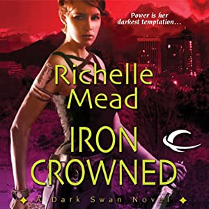 Iron Crowned: Dark Swan, Book 3 | [Richelle Mead]