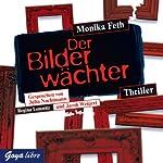 Der Bilderwächter (Jette und Merle 6)   Monika Feth