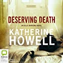 Deserving Death: Detective Ella Marconi, Book 7 Audiobook by Katherine Howell Narrated by Caroline Lee