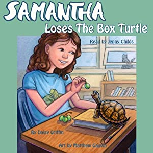 Samantha Loses the Box Turtle: Samantha Series of Chapter Books, Book 1 | [Daisy Griffin]