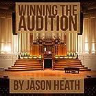 Winning the Audition: Turbocharge Your Orchestral Audition Hörbuch von Jason Heath Gesprochen von: Jason Heath