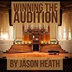 Winning the Audition: Turbocharge Your Orchestral Audition   Jason Heath