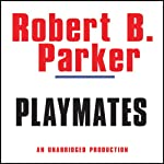 Playmates: A Spenser Novel (       UNABRIDGED) by Robert B. Parker Narrated by Michael Prichard