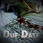 Due Date | Lee Isserow
