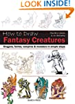 How to Draw: Fantasy Creatures: Drago...