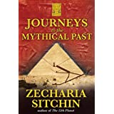 Journeys to the Mythical Past (Earth Chronicles Expeditions) ~ Zecharia Sitchin