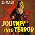 Journey into Terror Audiobook by Peter Rabe Narrated by Mark Ashby