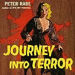 Journey into Terror | Peter Rabe