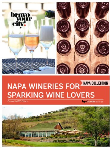Napa Wineries for Sparkling Wine Lovers (Bravo Your City! Book 40)