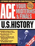 img - for Ace Your Midterms & Finals: U.S. History (Schaum's Midterms & Finals Series) book / textbook / text book