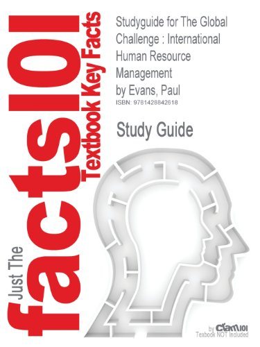 Studyguide for the Global Challenge: International Human Resource Management by Evans, Paul, ISBN 9780073530376 (Cram101 Textbook Outlines)