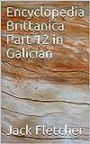 Encyclopedia Brittanica Part 12 in Galician (Galician Edition)