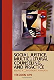 Social Justice, Multicultural Counseling, and Prac: Beyond a Conventional Approach
