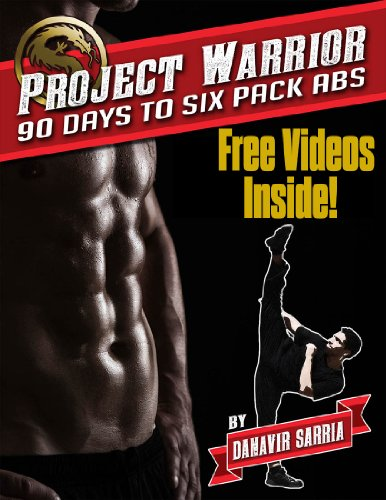 Project Warrior: Train Like A Fighter And Get Six Pack Abs In 90 Days With Home Workouts!