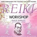 Reiki Workshop  by Philip Permutt Narrated by Philip Permutt