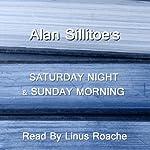 Saturday Night And Sunday Morning | Alan Sillitoe
