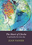 The Heart of L'Arche: A Spirituality for Every Day (0281069913) by Vanier, Jean
