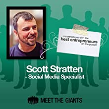 Scott Stratten - Social Media Specialist: Conversations with the Best Entrepreneurs on the Planet Speech by Scott Stratten Narrated by Mike Giles