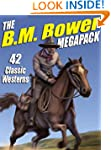 The B.M. Bower Megapack: 42 Western S...