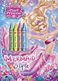 img - for Mermaid Style (Barbie: The Pearl Princess) (Color Plus Chunky Crayons) book / textbook / text book