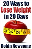 Need to Lose Weight Fast?:  20 Ways to Lose Weight in 20 Days