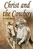 img - for Christ and The Cowboy: Special Edition book / textbook / text book