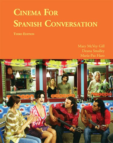 Cinema for Spanish Conversation, Third Edition (Foreign Language Cinema) (Spanish Edition)