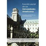 Funcion Social de Las Universidades Americanas: Segunda Conferencia Interamericana