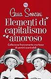 Elementi di capitalismo amoroso: Collezione francamente morbosa di uomini scaricabili (24/7)