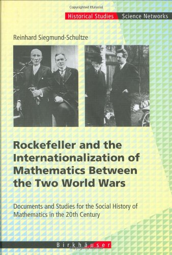Rockefeller and the Internationalization of Mathematics Between the Two World Wars: Document and Studies for the Social
