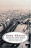 Anne Hébert: Collected Later Novels (0887846718) by Hebert, Anne